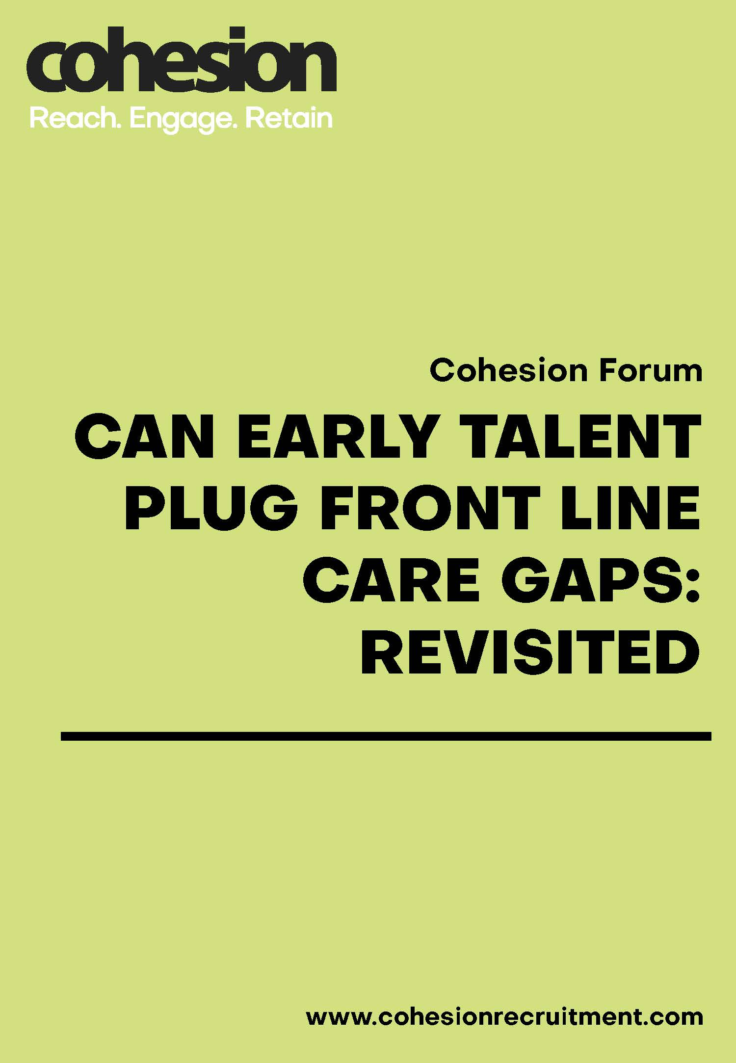 Can Early Talent Plug Front Line Care Gaps: Revisited